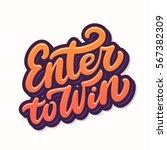 enter to win. hand lettering. | Shutterstock .eps vector #567382309