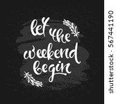 let the weekend begin. vector... | Shutterstock .eps vector #567441190