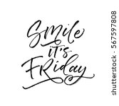 smile it's friday postcard. ink ... | Shutterstock .eps vector #567597808
