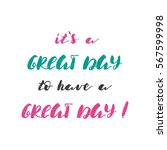 it's a great day to have a... | Shutterstock .eps vector #567599998