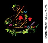 you are perfect.calligraphic... | Shutterstock .eps vector #567676396