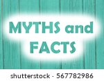 myths and facts words print on... | Shutterstock . vector #567782986