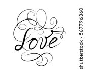 calligraphic doodle love sign... | Shutterstock .eps vector #567796360