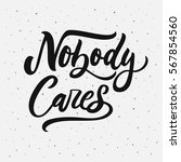 nobody cares. sarcasm quote on... | Shutterstock .eps vector #567854560