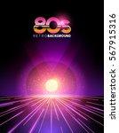 retro 1980's style neon digital ... | Shutterstock .eps vector #567915316
