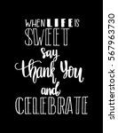 when life is sweet say thank... | Shutterstock .eps vector #567963730