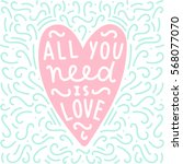 all you need is love. heart and ... | Shutterstock .eps vector #568077070