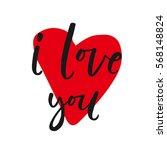 i love you. i heart you.... | Shutterstock .eps vector #568148824