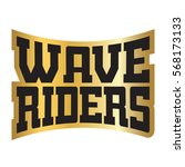 wave riders t shirt typography... | Shutterstock . vector #568173133