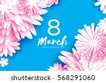pink 8 march. floral greeting... | Shutterstock .eps vector #568291060