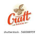 craft beer logo  vector... | Shutterstock .eps vector #568388959