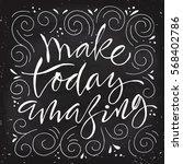make today amazing....   Shutterstock .eps vector #568402786