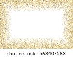 gold frame glitter texture... | Shutterstock .eps vector #568407583
