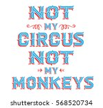 not my circus not my monkeys... | Shutterstock .eps vector #568520734