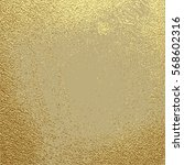 gold grunge texture to create... | Shutterstock .eps vector #568602316