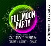 fullmoon party design flyer.... | Shutterstock .eps vector #568642630