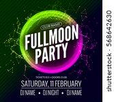 fullmoon party design flyer.... | Shutterstock .eps vector #568642630
