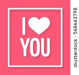 i love you flat card. vector... | Shutterstock .eps vector #568663798