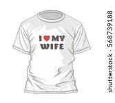 white t shirt design template...   Shutterstock .eps vector #568739188