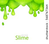 green dripping slime abstract... | Shutterstock .eps vector #568767364