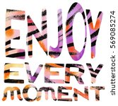 Enjoy Every Moment Lettering...