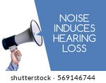 noise induces hearing loss.... | Shutterstock . vector #569146744