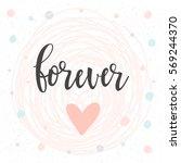 forever. handwritten romantic... | Shutterstock .eps vector #569244370