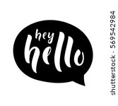 hey hello message   text.... | Shutterstock .eps vector #569542984