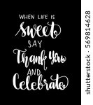 when life is sweet say thank... | Shutterstock .eps vector #569814628