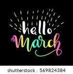 hello march. handwritten...   Shutterstock .eps vector #569824384