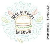 best burgers in town. vector... | Shutterstock .eps vector #569830834