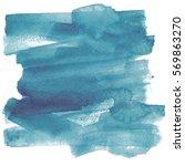 abstract watercolor art hand... | Shutterstock . vector #569863270
