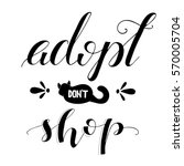 adopt  don't shop hand written... | Shutterstock .eps vector #570005704
