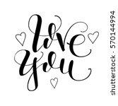 love you. vector lettring....   Shutterstock .eps vector #570144994