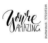 youre amazing. vector lettring. ...   Shutterstock .eps vector #570145144