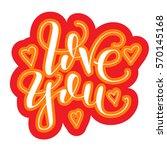 love you. vector lettring....   Shutterstock .eps vector #570145168