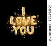 i love you gold letter balloons ... | Shutterstock .eps vector #570243904