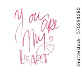 you are my soul. hand lettering ... | Shutterstock .eps vector #570291280
