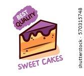 sweet tasty cakes. best quality.... | Shutterstock .eps vector #570315748