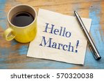 hello march   handwriting on a... | Shutterstock . vector #570320038