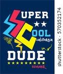 california super cool dude... | Shutterstock .eps vector #570352174