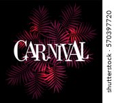 carnival card on palms... | Shutterstock .eps vector #570397720