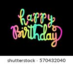happy birthday. greeting card.... | Shutterstock .eps vector #570432040