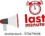 megaphone with last minute... | Shutterstock .eps vector #570679648