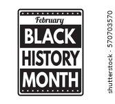black history month grunge... | Shutterstock .eps vector #570703570