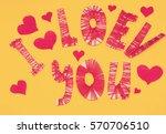 valentine love concep.... | Shutterstock . vector #570706510