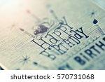 closeup birthday card abstract... | Shutterstock . vector #570731068