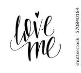 love me. vector lettering.    Shutterstock .eps vector #570840184