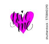 love me. vector lettering.    Shutterstock .eps vector #570840190