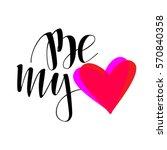 be my love. vector lettering. | Shutterstock .eps vector #570840358
